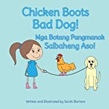Chicken Boots: Bad Dog!: Mga Botang Pangmanok: Salbaheng Aso! : Babl Children's Books in Tagalog and English (Tagalog Edition)