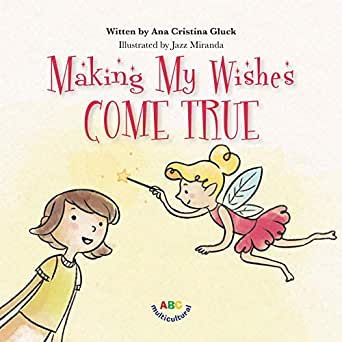 Making My Wishes Come True eBook: Ana Gluck, Jazz Miranda