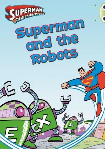 BC Orange/1A Comic: Superman and the Robots (BUG CLUB) PDF