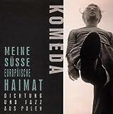 Meine süsse Europäische Heimat: Dichtung und jazz aus Polen