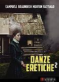 Danze Eretiche - Volume 2: Horror Experience (Italian Edition)