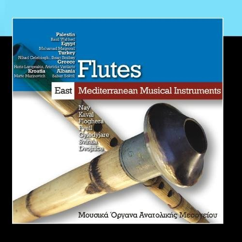 East Mediterranean Musical Instruments – Flutes by Various Artists