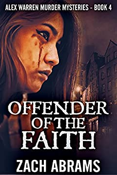 Offender Of The Faith: Tartan Noir Police Procedural Set In Glasgow (Alex Warren Murder Mysteries Book 4)