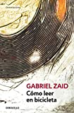 img - for Como leer en bicicleta (Spanish Edition) book / textbook / text book