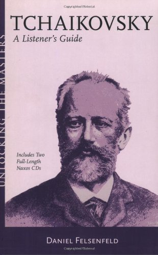 Tchaikovsky: A Listener's Guide Book/2 CD Pack Unlocking the Masters Series