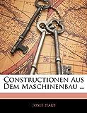 Constructionen Aus Dem Maschinenbau, Josef Hart, 114135344X
