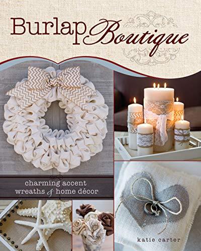 Burlap Boutique: Charming Accent Wreaths and Home Decor