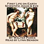 First Life on Earth, Scientific Adam & Eve | Walter Parks