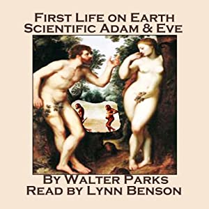 First Life on Earth, Scientific Adam & Eve Audiobook