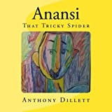 Anansi, Anthony Dillett, 1480076775