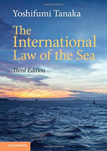The International Law of the Sea por Yoshifumi Tanaka