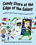 Candy Store at the Edge of the Galaxy, Aleza Freeman, 0615393624