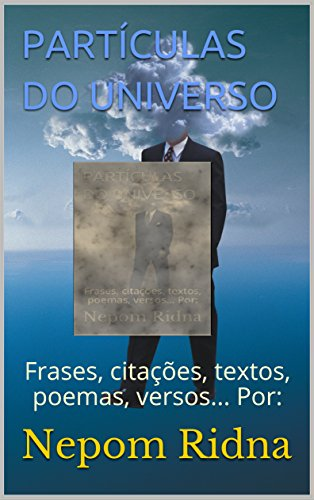 Partículas Do Universo Frases Citações Textos Poemas