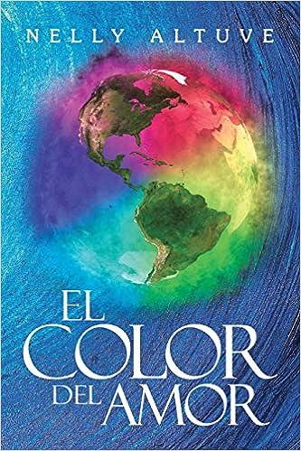 El Color Del Amor (Spanish Edition): Nelly Altuve: 9781546251545: Amazon.com: Books