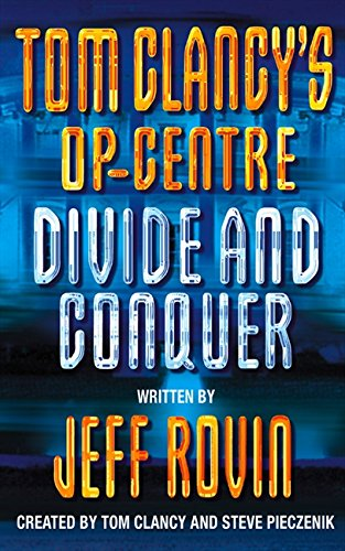 Divide and Conquer (Tom Clancy's Op-Centre, Book 7) pdf