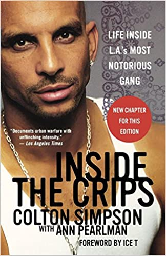 Inside the Crips: Life Inside L A 's Most Notorious Gang: Ann