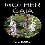 Mother Gaia | R.L. Baxter