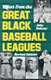 Voices from the Great Black Baseball Leagues, John B. Holway, 0306804700