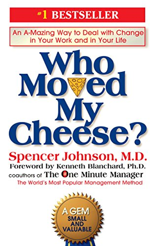 Pdf Business Who Moved My Cheese?: An Amazing Way to Deal with Change in Your Work and in Your Life