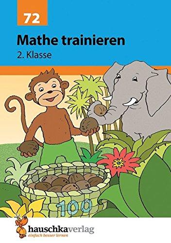 Mathe trainieren 2. Klasse Broschüre – 31. Dezember 2017 Helena Heiß Gisela Specht Hauschka 3881000720