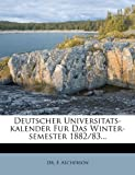 Deutscher Universitats-Kalender Fur das Winter-Semester 1882/83, F. Ascherson, 1276143257