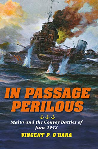 In Passage Perilous: Malta and the Convoy Battles of June 1942 (Twentieth-Century - Pedestal Mediterranean