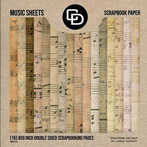Music Sheets Scrapbook Paper (16) 8x8 Inch Double-sided Scrapbooking Pages: Scrapbook Kit Crafters Delight By Leska Hamaty]()