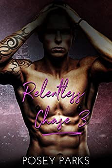 Relentless Chase: (Book 3) (Their Love Story) by [Parks, Posey, Parks, Shantee]
