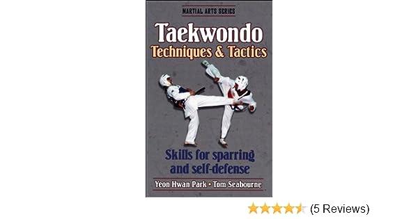 Taekwondo Techniques and Tactics (Martial Arts Series): Yeon Park