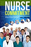 Nurse Commitment: How to Retain Professional Staff Nurses in a Multigenerational Workforce
