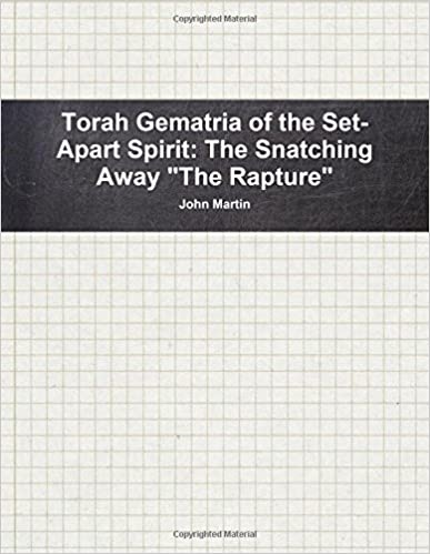 Torah Gematria of the Set-Apart Spirit: The Snatching Away