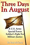 Three Days In August: A U.S. Army Special Forces Soldier's Fight for Military Justice