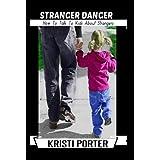Stranger Danger - How to Talk to Kids About Strangers