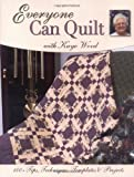 kaye wood - Everyone Can Quilt with Kaye Wood: 100+ Tips, Techniques, Templates & Projects