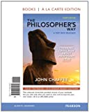 The Philosopher's Way : Thinking Critically about Profound Ideas, Books a la Carte Edition, Chaffee, John, 0205471587