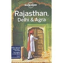 Lonely Planet Rajasthan, Delhi & Agra 4th Ed.: 4th Edition