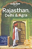 Lonely Planet Rajasthan, Delhi & Agra 4th Ed.: 4th Edition
