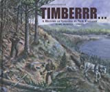Timberrr!: A History of Logging in New England