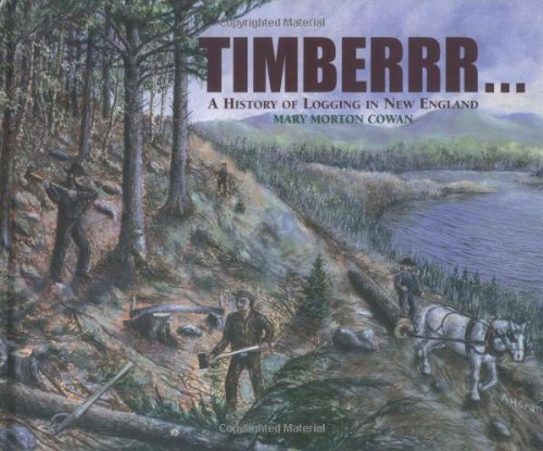 Timberrr!: A History of Logging in New England pdf epub