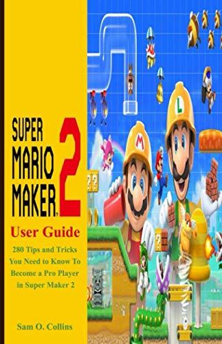 Amazon com: Super Mario Maker 2 User Guide: 280 Tips and