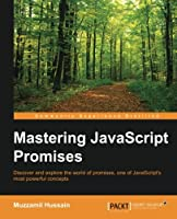 Mastering JavaScript Promises Front Cover