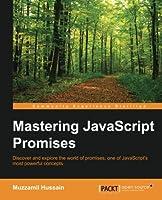 Mastering JavaScript Promises