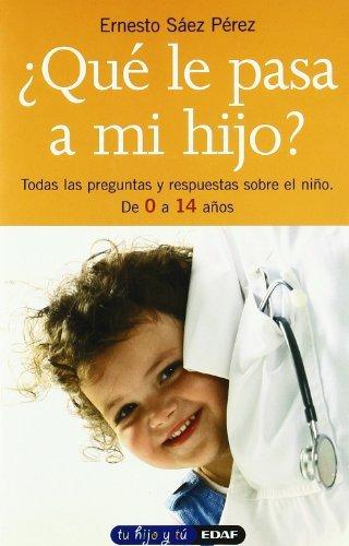 ¿Qué le pasa a mi hijo? (Tu Hijo Y Tu) (Spanish Edition)