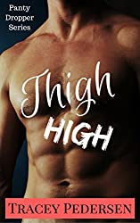 Thigh High! (Panty Dropper Series Book 4)