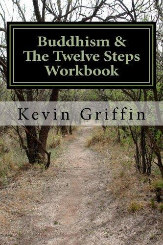 Buddhism the twelve steps workbook a workbook for individuals and buddhism the twelve steps workbook a workbook for individuals and groups by griffin fandeluxe Gallery