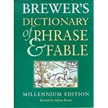 Brewer's Dictionary of Phrase and Fable: 16th Edition