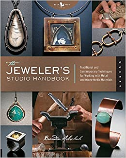 Jeweler's Studio Handbook: Traditional and Contemporary Techniques for Working With Metal Wire Jems and Mixed Media Materials: Traditional and ... for Working with Metal, Wire, Gems, and Mixed