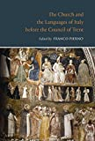 The Church and the Languages of Italy before the Council of Trent (Studies and Texts)