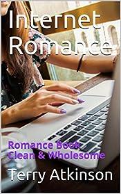 Internet Romance: Romance Book Clean & Wholesome