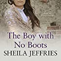 The Boy with no Boots Audiobook by Sheila Jeffries Narrated by David Thorpe